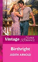 Birthright (Mills & Boon Vintage Superromance)