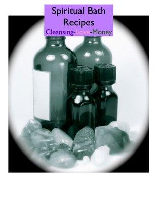 Spiritual Herb Bath Recipes: Spiritual Bathing Recipes for Amazing