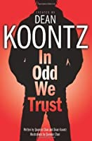 In Odd We Trust  (Odd thomas Graphic Novel, #1)