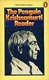Krishnamurti Reader by Jiddu Krishnamurti
