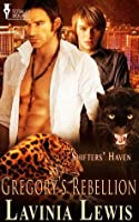 Gregory's Rebellion (Shifters' Haven)