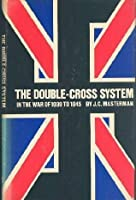 The Double-Cross System in the War of 1939-1945