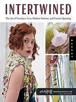 Intertwined: The Art of Handspun Yarn, Modern Patterns and Creative Spinning (Handspun Revolution)