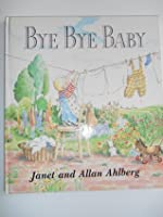 Bye-Bye, Baby: A Sad Story with a Happy Ending