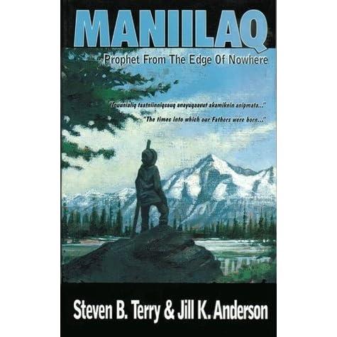 Maniilaq: Prophet From The Edge Of Nowhere