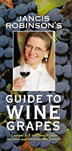 Jancis Robinson's Guide to Wine Grape Varieties