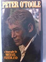 Peter O'Toole. A Biography