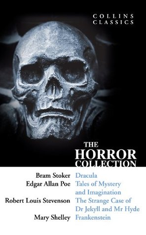 The Horror Collection: Dracula, Tales of Mystery and Imagination, The Strange Case of Dr Jekyll and Mr Hyde and Frankenstein