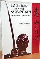 Looking at a Far Mountain: A Study of Kendo Kata = (Enzan No Metsuke)