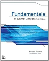 Fundamentals of Game Design (Game Design and Development Series)