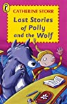 Last Stories of Polly and the Wolf
