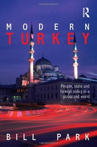 Modern Turkey People, State and Foreign Policy in a Globalised World