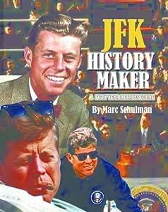 JFK History Maker a Fifty Year Retrospective