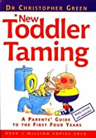 Toddler Taming: A Parent's Guide to the First Four Years