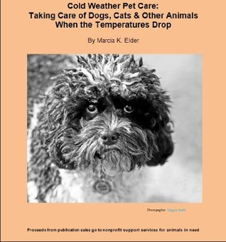 Cold Weather Pet Care: Taking Care of Dogs, Cats & Other Animals When the Temperatures Drop