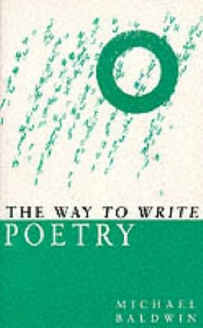 The Way to Write Poetry by Michael Baldwin