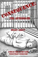 Consequence: The Aftermath (Innocent until 'Made' Guilty #2)