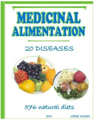 MEDICINAL ALIMENTATION 576; natural diets and Recipes for 20 diseases acne, dyspepsia, indigestion, allergies, tonsillitis, anorexia, iron deficiency, ... tuberculosis, duodenal, gastric, ulcers