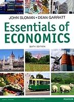 Essentials of Economics. by John Sloman, Dean Garratt