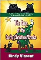 The Case of the Crafty Christmas Crooks (A Buckley and Bogey Cat Detective Caper) (Buckley and Bogey Cat Detective Caper2)