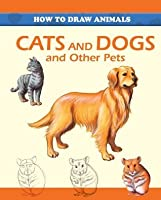 How To Draw Cats And Dogs And Other Pets By Peter C Gray