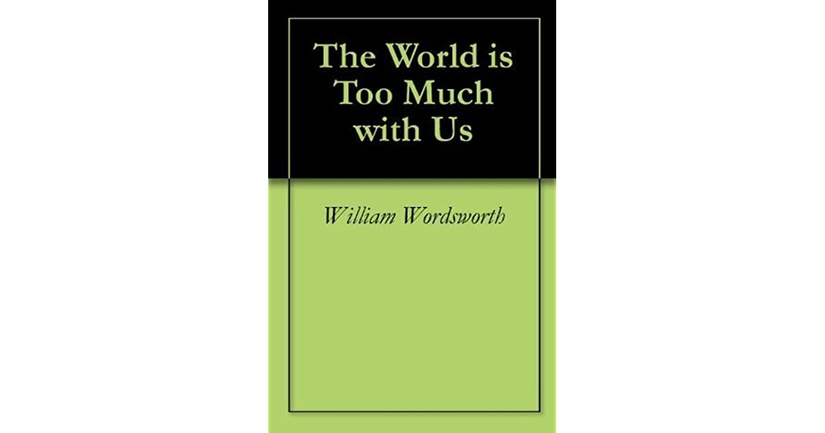 wordsworth the world is too much with us analysis