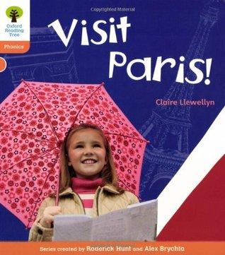 Visit Paris! (Oxford Reading Tree: Level 6: Floppy's Phonics Non-Fiction)