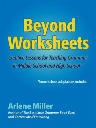 Beyond Worksheets: Creative Lessons for Teaching Grammar in ...