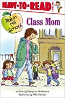 Class Mom: with audio recording (Robin Hill School)