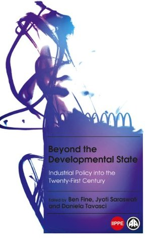 Beyond the Developmental State: Industrial Policy into the Twenty-first Century (IIPPE)