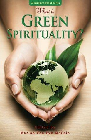 What is Green Spirituality? (GreenSpirit ebook series)