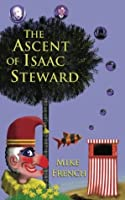The Ascent of Isaac Steward (Dandelion Trilogy)