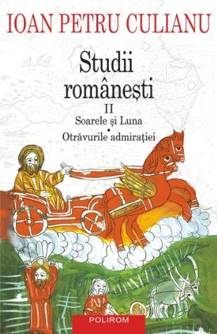 Studii românești II: Soarele și luna, Otrăvurile admirației