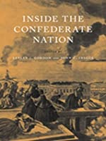 Inside the Confederate Nation: Essays in Honor of Emory M. Thomas (Conflicting Worlds: New Dimensions of the American Civil War)