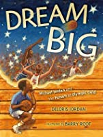 Dream Big: Michael Jordan and the Pursuit of Olympic Gold (with audio recording) (Paula Wiseman Books)