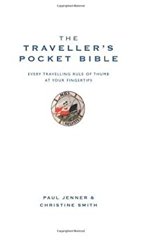 The Traveller's Pocket Bible: Every Travelling Rule of Thumb at Your Fingertips