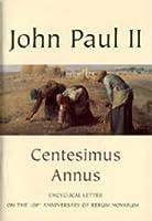 Centesimus Annus: Encyclical Letter Of Pope John Paul II