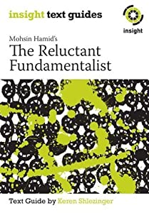 Mohsin Hamid's The Reluctant Fundamentalist: Insight Text Guide