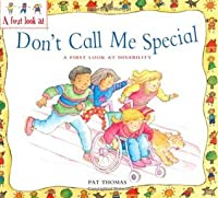 A First Look At: Disability: Don't Call Me Special