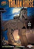 The Trojan Horse: The Fall of troy (Graphic Myths and Legends)