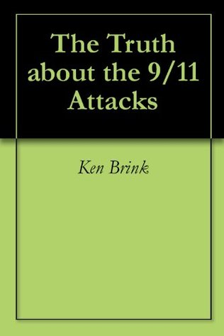 The Truth about the 9/11 Attacks