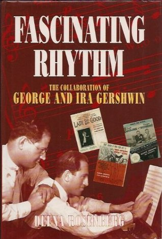 Fascinating Rhythm: Collaboration of George and Ira Gershwin