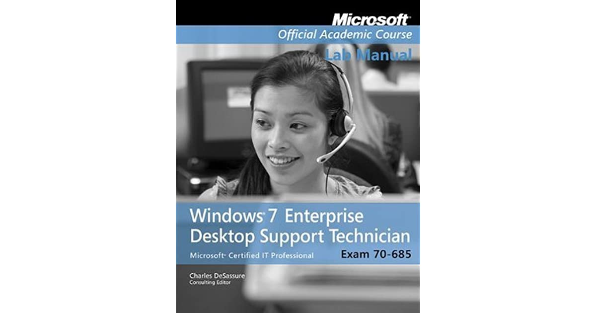 Exam 70 685 Lab Manual Windows 7 Enterprise Desktop Support