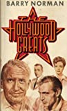 The Hollywood Greats by Barry Norman