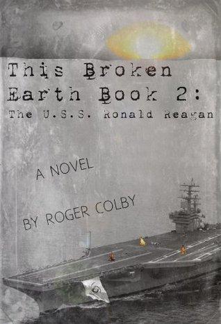 This Broken Earth, Book 2: The U.S.S. Ronald Reagan