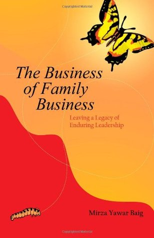The Business of Family Business: How to Grow the Business While Keeping the Family Together