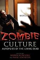 Zombie Culture: Autopsies of the Living Dead