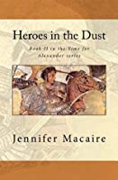 Heroes in the Dust (Time for Alexander)