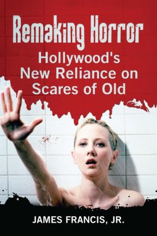 Remaking Horror by James Francis Jr.