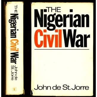 The Nigerian Civil War by John De St. Jorre
